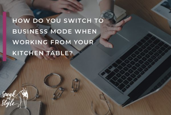 How-do-you-switch-to-business-model-when-working-from-your-kitchen-table